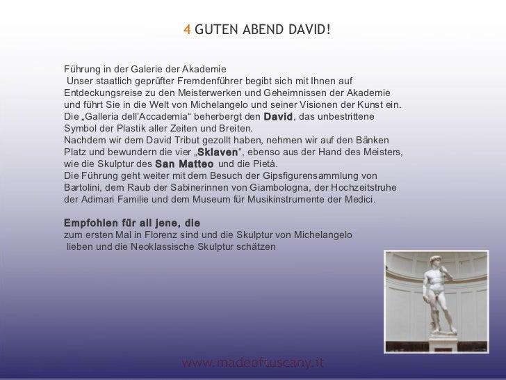4 GUTEN ABEND DAVID!Führung in der Galerie der AkademieUnser staatlich geprüfter Fremdenführer begibt sich mit Ihnen aufE...