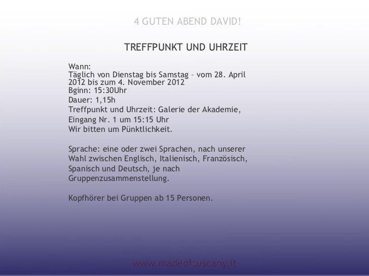 4 GUTEN ABEND DAVID!               TREFFPUNKT UND UHRZEITWann:Täglich von Dienstag bis Samstag – vom 28. April2012 bis zum...