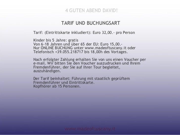 4 GUTEN ABEND DAVID!                TARIF UND BUCHUNGSARTTarif: (Eintrittskarte inkludiert): Euro 32,00.- pro PersonKinder...