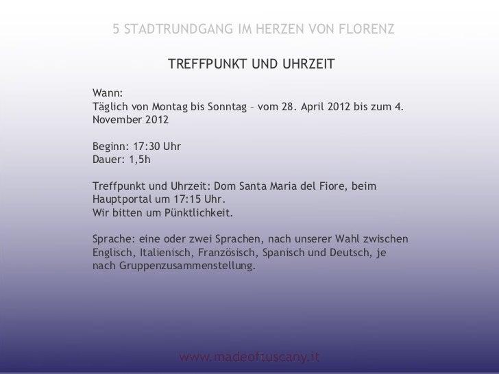 5 STADTRUNDGANG IM HERZEN VON FLORENZ              TREFFPUNKT UND UHRZEITWann:Täglich von Montag bis Sonntag – vom 28. Apr...