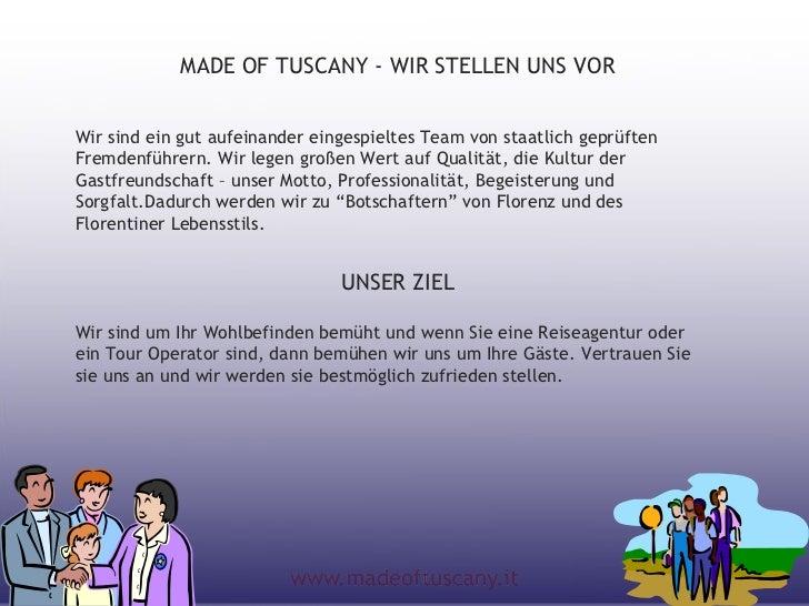 MADE OF TUSCANY - WIR STELLEN UNS VORWir sind ein gut aufeinander eingespieltes Team von staatlich geprüftenFremdenführern...