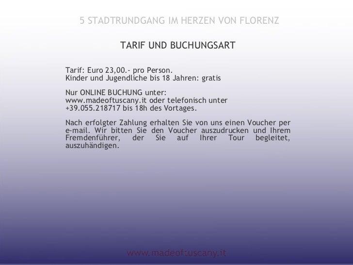 5 STADTRUNDGANG IM HERZEN VON FLORENZ               TARIF UND BUCHUNGSARTTarif: Euro 23,00.- pro Person.Kinder und Jugendl...