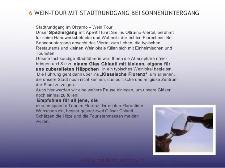 6 WEIN-TOUR MIT STADTRUNDGANG BEI SONNENUNTERGANG Stadtrundgang im Oltrarno – Wein Tour Unser Spaziergang mit Aperitif füh...