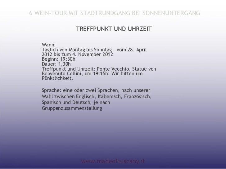 6 WEIN-TOUR MIT STADTRUNDGANG BEI SONNENUNTERGANG                  TREFFPUNKT UND UHRZEIT   Wann:   Täglich von Montag bis...
