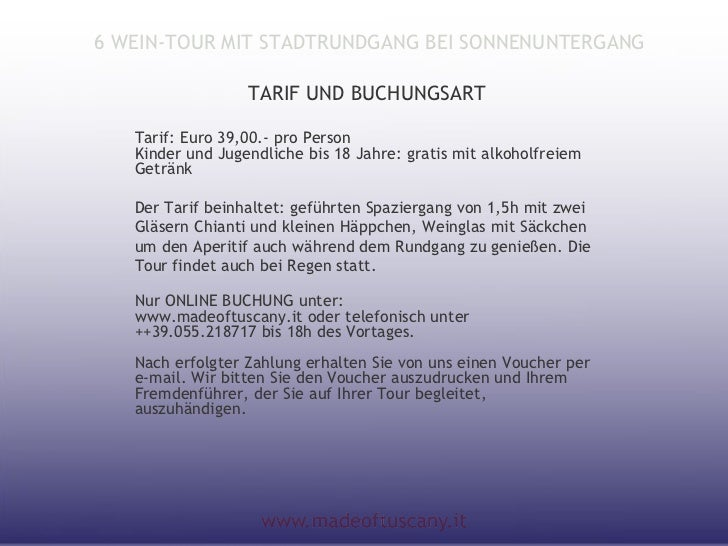6 WEIN-TOUR MIT STADTRUNDGANG BEI SONNENUNTERGANG                  TARIF UND BUCHUNGSART   Tarif: Euro 39,00.- pro Person ...