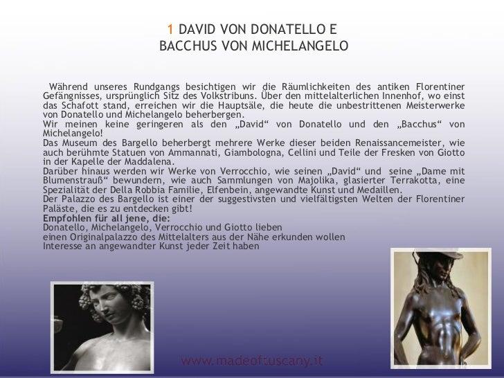 1 DAVID VON DONATELLO E                          BACCHUS VON MICHELANGELO  Während unseres Rundgangs besichtigen wir die R...