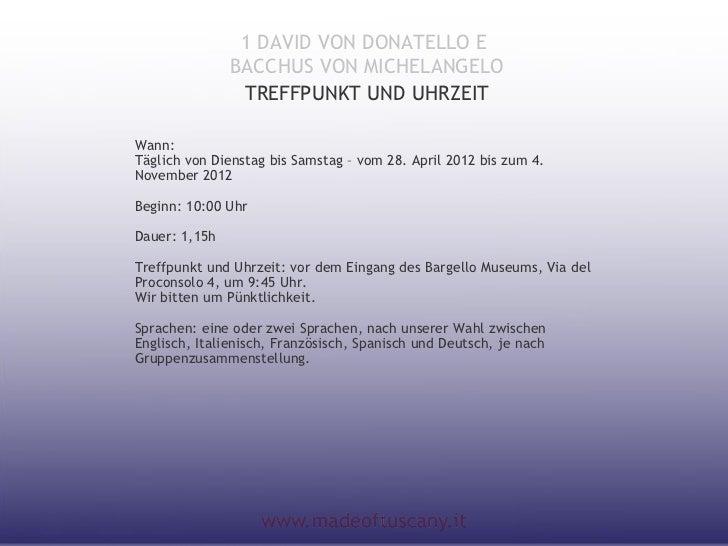 1 DAVID VON DONATELLO E               BACCHUS VON MICHELANGELO                TREFFPUNKT UND UHRZEITWann:Täglich von Diens...