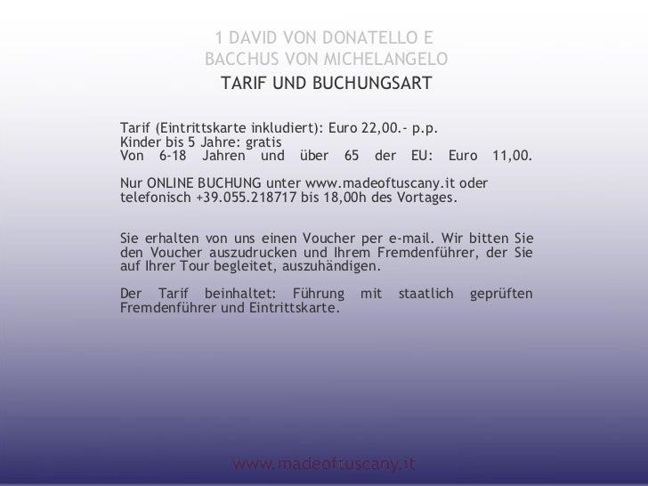 1 DAVID VON DONATELLO E            BACCHUS VON MICHELANGELO              TARIF UND BUCHUNGSARTTarif (Eintrittskarte inklud...