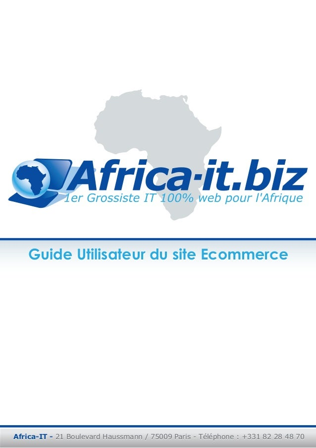 Guide Utilisateur du site Ecommerce  Africa-IT - 21 Boulevard Haussmann / 75009 Paris - Téléphone : +331 82 28 48 70