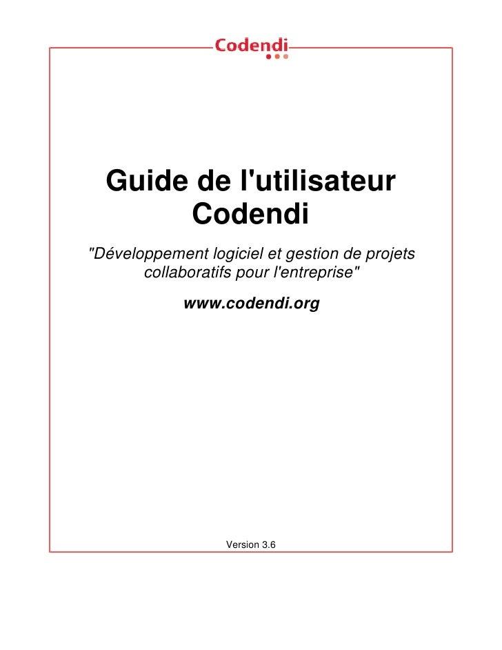 """Guide de l'utilisateur        Codendi """"Développement logiciel et gestion de projets        collaboratifs pour l'entreprise..."""