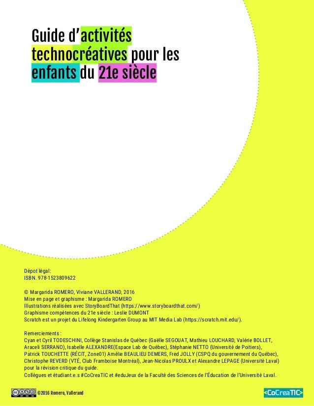 Guide d'activités technocréatives pour les enfants du 21e siècle Dépot légal: ISBN. 978-1523809622 © Margarida ROMERO, Viv...