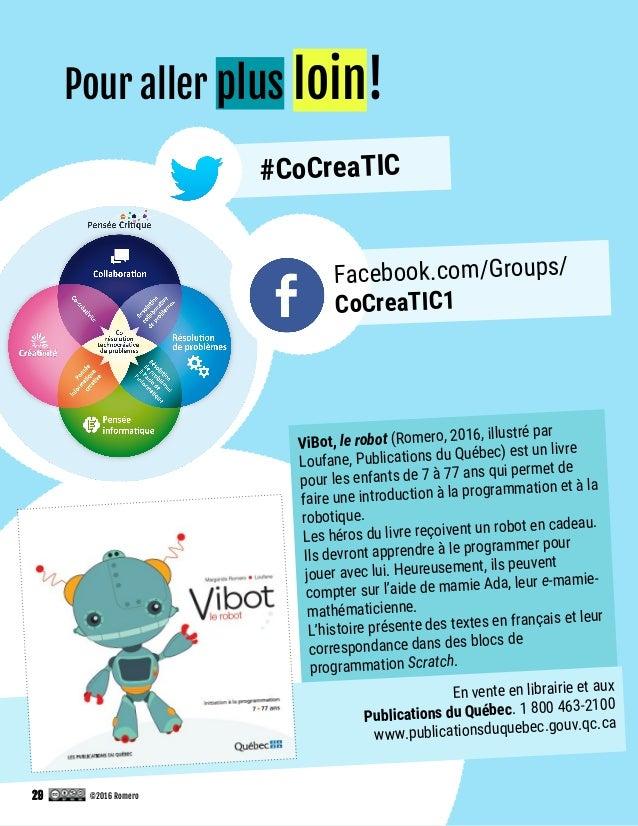 Pour aller plus loin! Facebook.com/Groups/ CoCreaTIC1 #CoCreaTIC ViBot, le robot (Romero, 2016, illustré par Loufane, Publ...