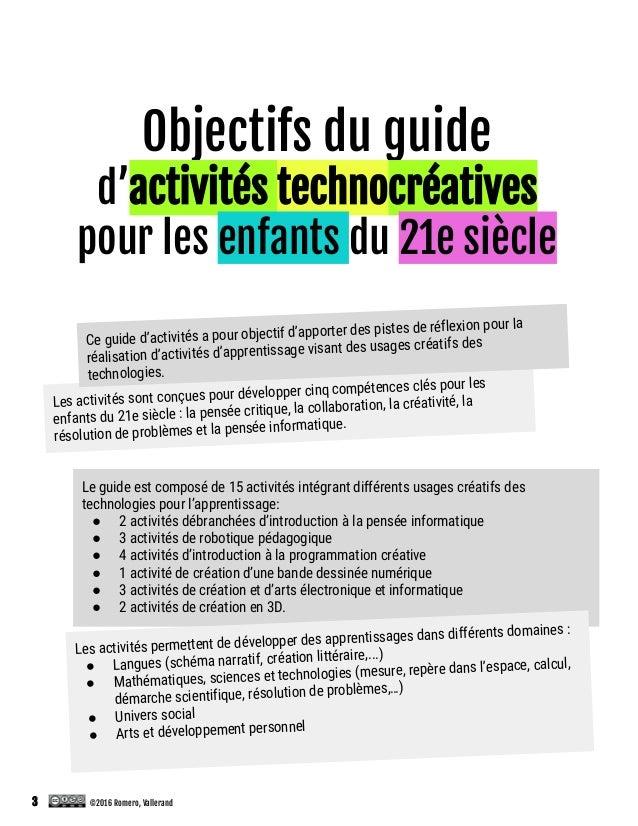 Objectifs du guide d'activités technocréatives pour les enfants du 21e siècle Les activités sont conçues pour développer c...