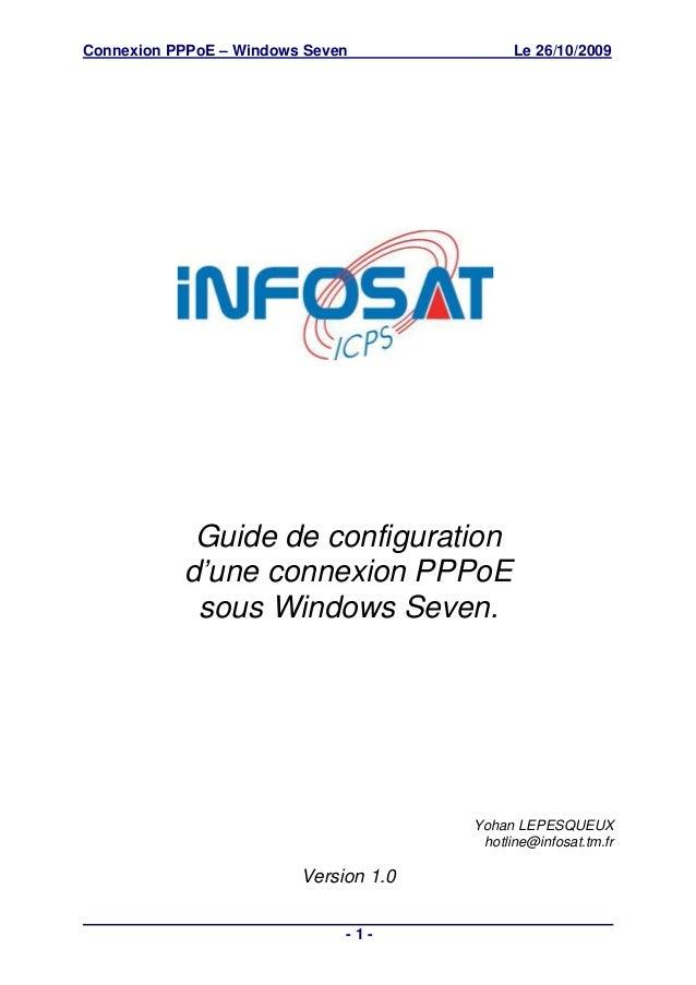 Connexion PPPoE – Windows Seven              Le 26/10/2009            Guide de configuration           d'une connexion PPP...