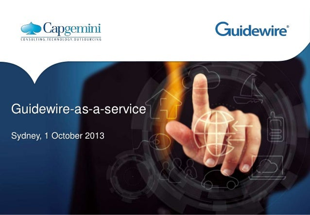 Guidewire-as-a-service Sydney, 1 October 2013