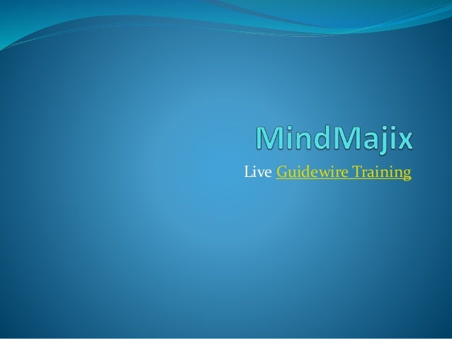 Live Guidewire Training