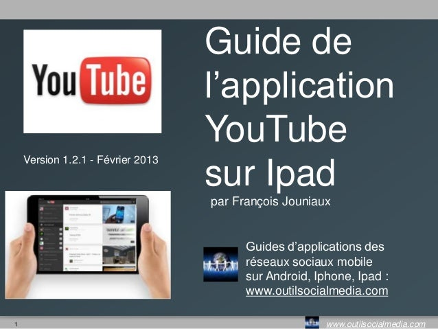 Guide de                                   l'application                                   YouTube    Version 1.2.1 - Févr...