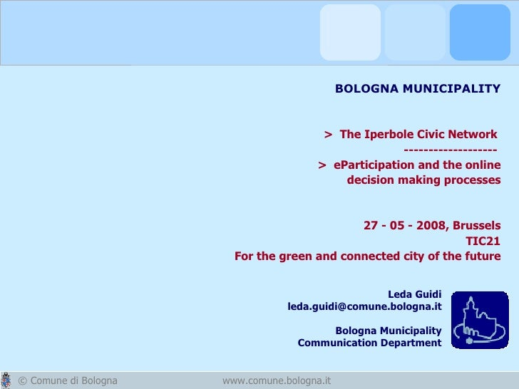 BOLOGNA MUNICIPALITY  >  The Iperbole Civic Network   -------------------  >  eParticipation and the online decision makin...
