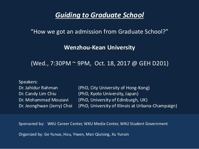 "1 Guiding to Graduate School ""How we got an admission from Graduate School?"" Wenzhou-Kean University (Wed., 7:30PM ~ 9PM, ..."