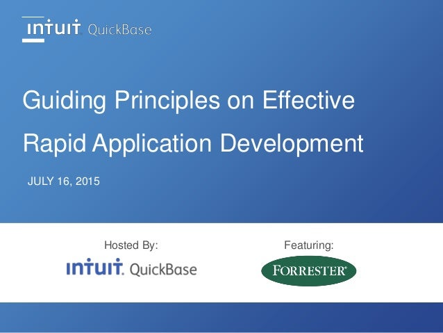 Guiding Principles on Effective Rapid Application Development JULY 16, 2015 Hosted By: Featuring: