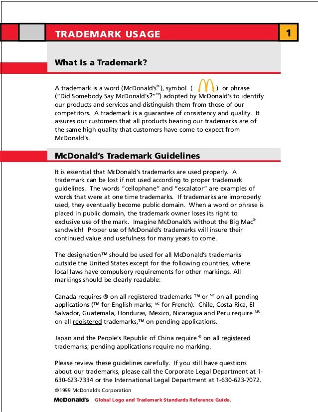 TRADEMARK USAGE                                                            1What Is a Trademark?A trademark is a word (McD...