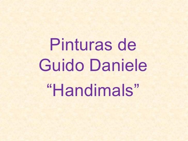 "Pinturas de Guido Daniele "" Handimals"""