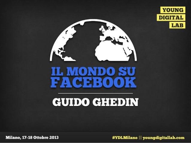 IL MONDO SU  FACEBOOK GUIDO GHEDIN
