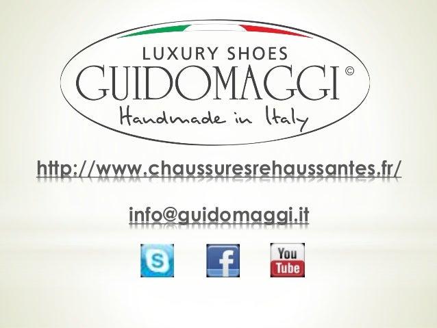 http://www.chaussuresrehaussantes.fr/ info@guidomaggi.it