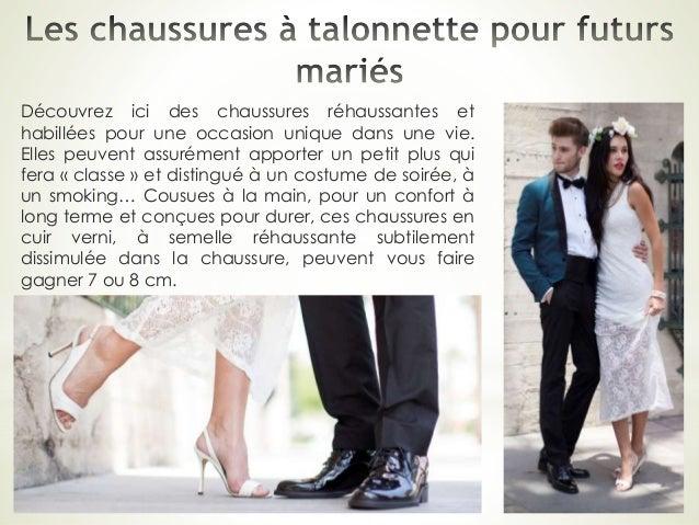 Découvrez ici des chaussures réhaussantes et habillées pour une occasion unique dans une vie. Elles peuvent assurément app...