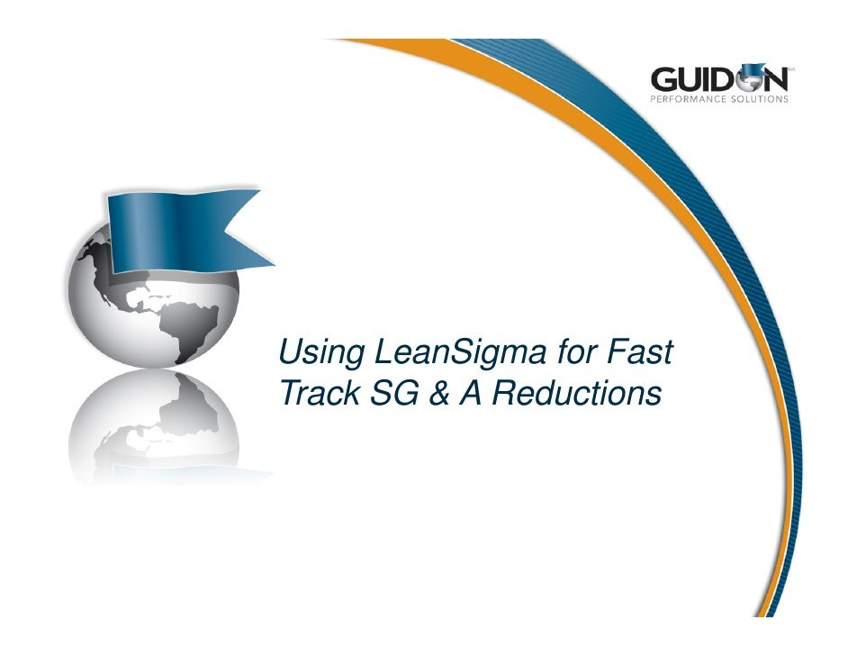 Using LeanSigma for Fast Track SG & A Reductions
