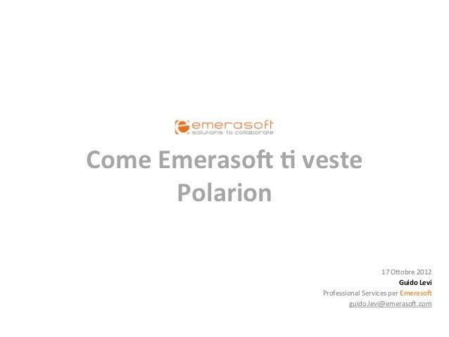 Come Emeraso* + veste          Polarion                                                    17 O%obre 2012 ...