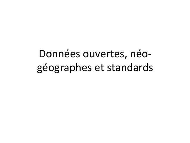Données  ouvertes,  néo-‐ géographes  et  standards