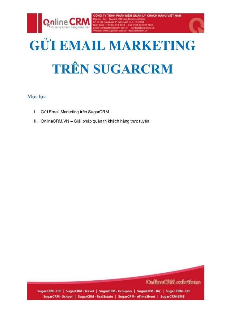 GỬI EMAIL MARKETING            TRÊN SUGARCRMMục lục  I.   Gửi Email Marketing trên SugarCRM  II. OnlineCRM.VN – Giải pháp ...
