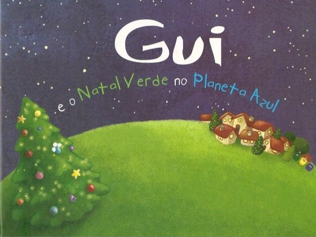 Gui e o Natal Verde no Planeta Azul História e Ilustração - Sandra Serra Design, Pré-Impressão, Editora – Espiral Inversa ...