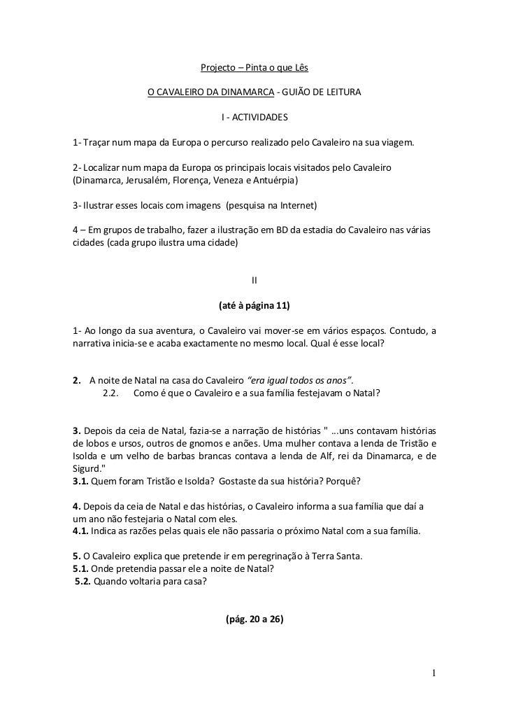 Projecto – Pinta o que Lês<br />O CAVALEIRO DA DINAMARCA - GUIÃO DE LEITURA<br />I - ACTIVIDADES<br />1- Traçar num mapa d...