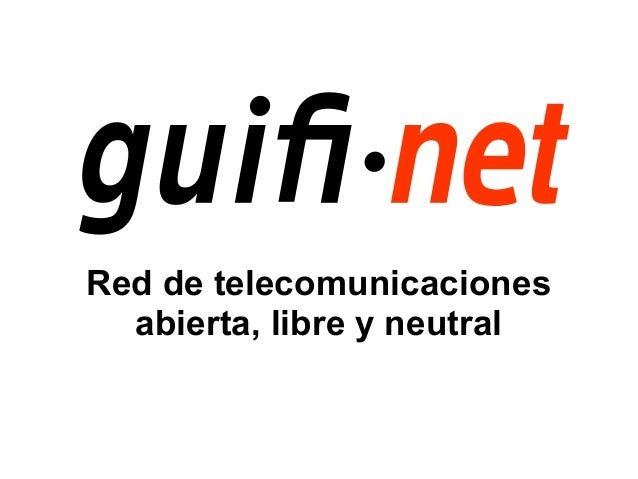 Red de telecomunicacionesabierta, libre y neutral