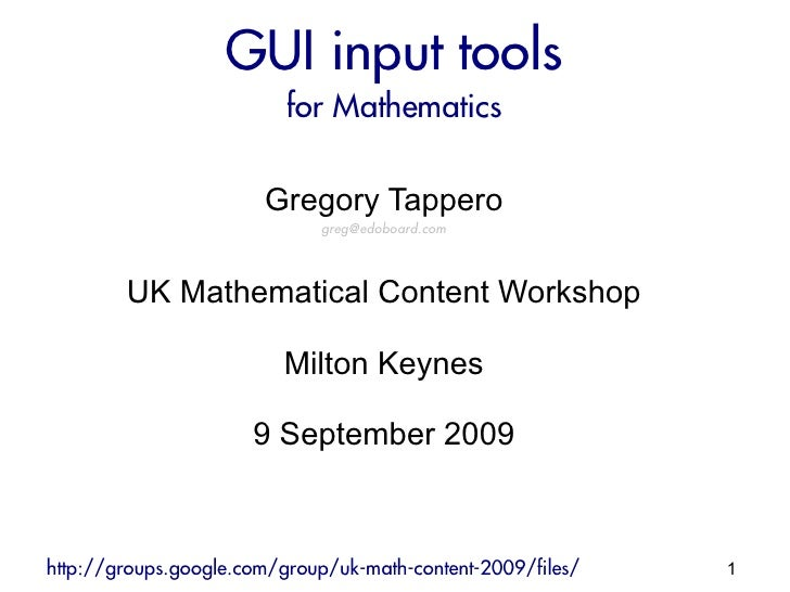 GUI input tools                           for Mathematics                         Gregory Tappero                         ...