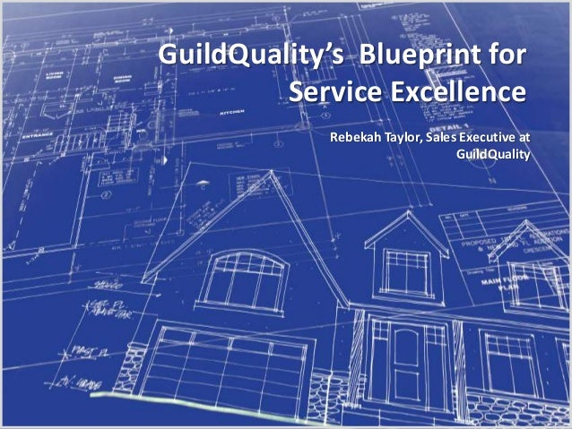 Guildqualitys blueprint for service excellence guildqualitys blueprint for service excellence rebekah taylor sales executive at guildquality malvernweather Image collections