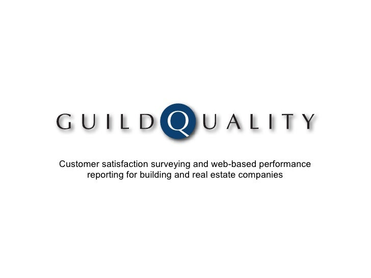 Customer satisfaction surveying and web-based performance      reporting for building and real estate companies
