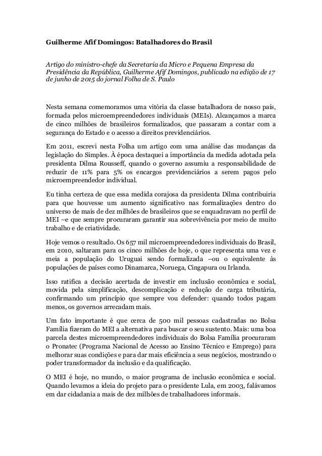 Guilherme Afif Domingos: Batalhadores do Brasil Artigo do ministro-chefe da Secretaria da Micro e Pequena Empresa da Presi...
