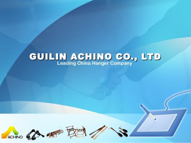 GUILIN ACHINO CO., LTD Leading China Hanger Company