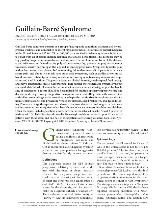 Guillain-Barré SyndromeANNE D. WALLING, MD, ChB, and GRETCHEN DICKSON, MD, MBAUniversity of Kansas School of Medicine, Wic...