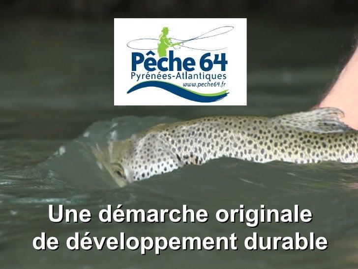 Une démarche originale  de développement durable