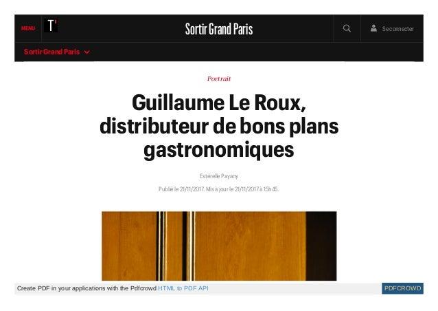 Portrait Guillaume Le Roux, distributeur de bons plans gastronomiques Sortir Grand Paris  Estérelle Payany Publié le 21/1...