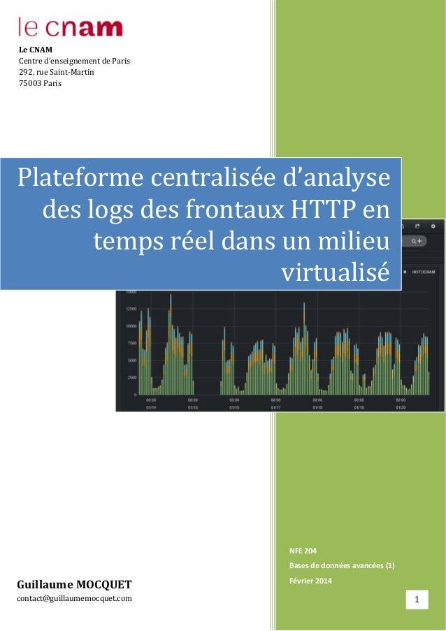 NFE 204 Bases de données avancées (1) Février 2014 Plateforme centralisée d'analyse des logs des frontaux HTTP en temps ré...