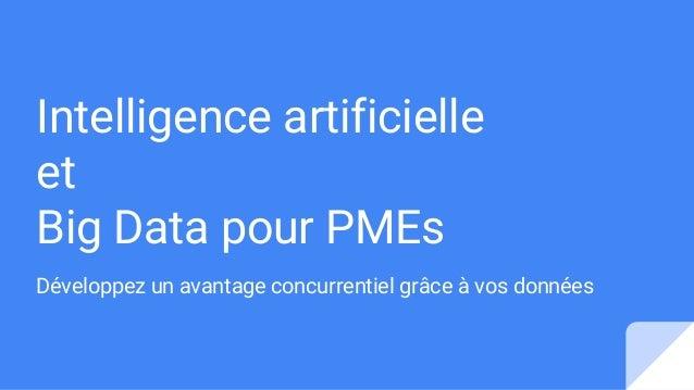 Intelligence artificielle et Big Data pour PMEs Développez un avantage concurrentiel grâce à vos données