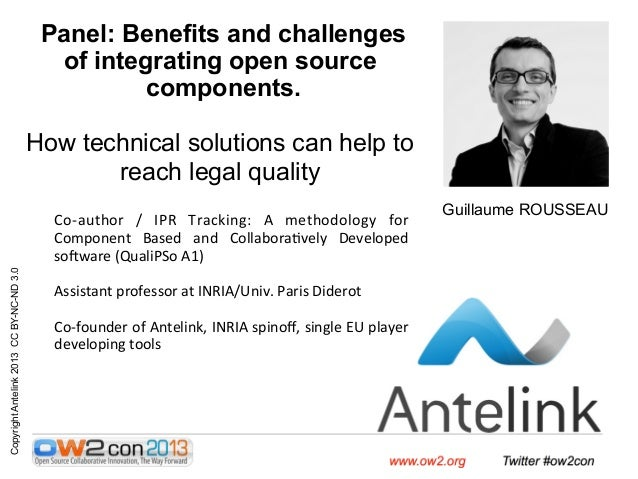 Panel: Benefits and challenges of integrating open source components.  Copyright Antelink 2013 CC BY-NC-ND 3.0  How techni...
