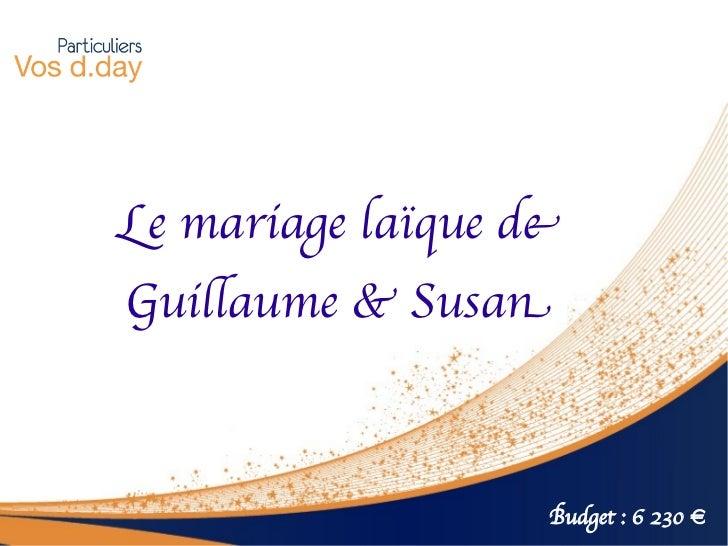Le mariage laïque deGuilaume & Susan                   Budget : 6 230 €