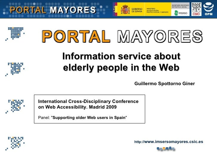 Information service about elderly people in the Web Guillermo Spottorno Giner International Cross-Disciplinary Conference ...