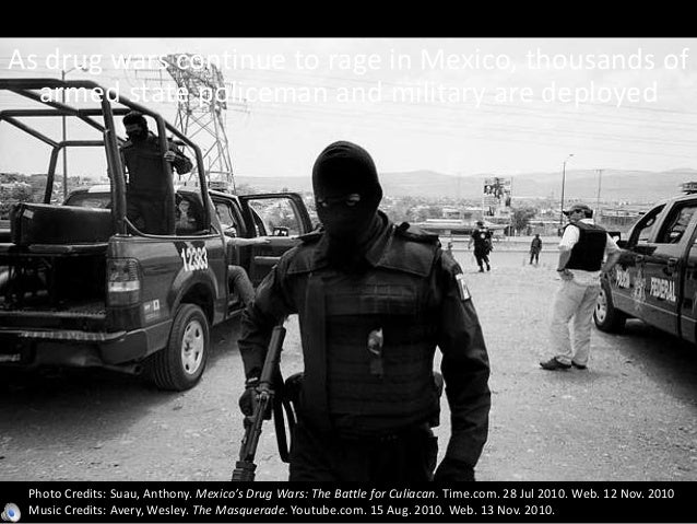 As drug wars continue to rage in Mexico, thousands of armed state policeman and military are deployed Photo Credits: Suau,...